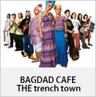 BAGDAD CAFE THE ternch town