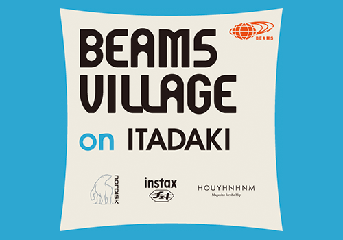 BEAMS Village on ITADAKI